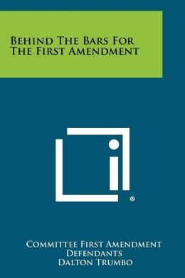 Behind The Bars For The First Amendment