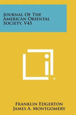 Journal of the American Oriental Society, V45