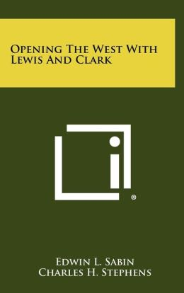 Opening the West with Lewis and Clark