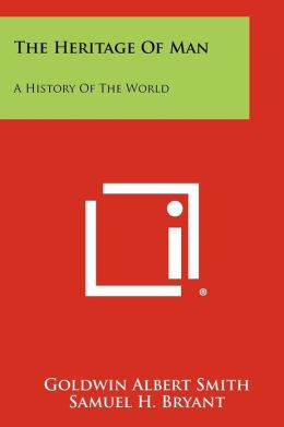 The Heritage Of Man: A History Of The World