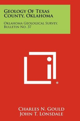 Geology Of Texas County, Oklahoma: Oklahoma Geological Survey, Bulletin No. 37
