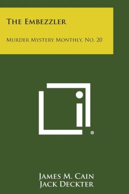 The Embezzler: Murder Mystery Monthly, No. 20