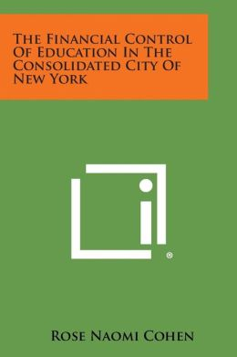 The Financial Control of Education in the Consolidated City of New York