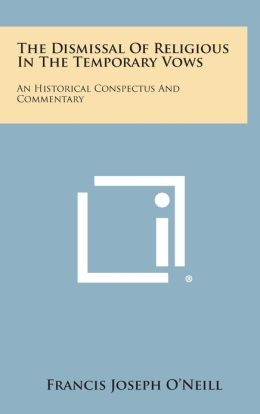The Dismissal of Religious in the Temporary Vows: An Historical Conspectus and Commentary