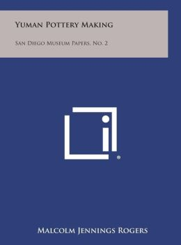 Yuman Pottery Making: San Diego Museum Papers, No. 2