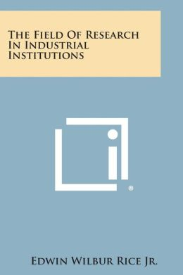 The Field Of Research In Industrial Institutions