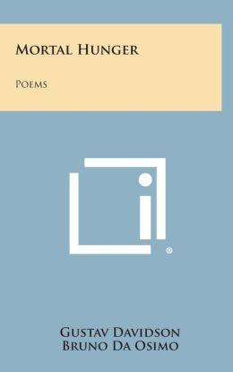 Mortal Hunger: Poems