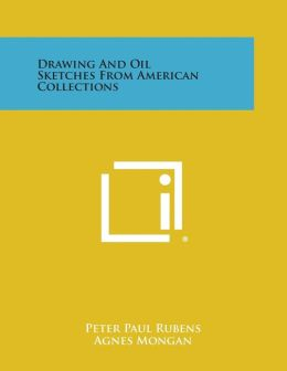 Drawing and Oil Sketches from American Collections