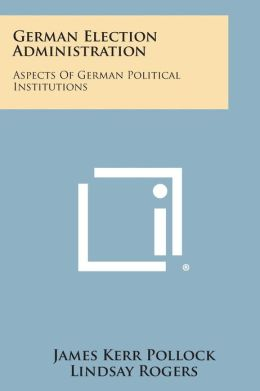 German Election Administration: Aspects of German Political Institutions