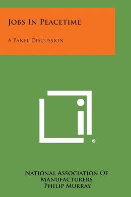 Jobs in Peacetime: A Panel Discussion