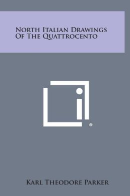 North Italian Drawings of the Quattrocento