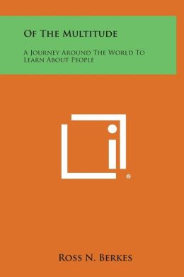 Of The Multitude: A Journey Around The World To Learn About People