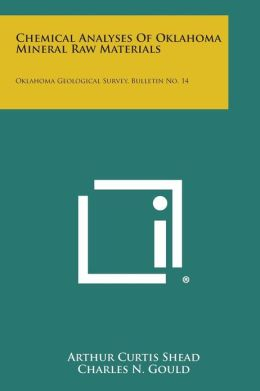 Chemical Analyses Of Oklahoma Mineral Raw Materials: Oklahoma Geological Survey, Bulletin No. 14