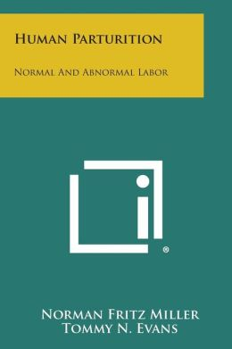 Human Parturition: Normal And Abnormal Labor
