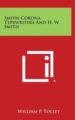 Smith-Corona Typewriters and H. W. Smith