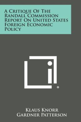 A Critique Of The Randall Commission Report On United States Foreign Economic Policy