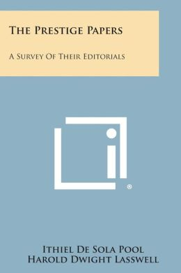The Prestige Papers: A Survey of Their Editorials