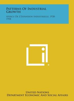 Patterns of Industrial Growth: Apercu de L'Expansion Industrielle, 1938-1958