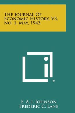The Journal of Economic History, V3, No. 1, May, 1943