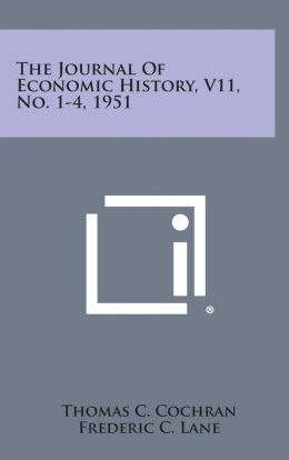 The Journal of Economic History, V11, No. 1-4, 1951