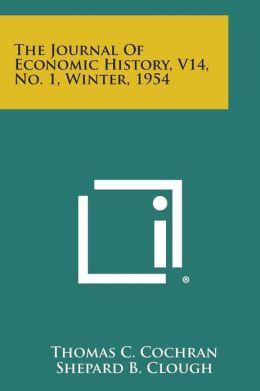 The Journal of Economic History, V14, No. 1, Winter, 1954
