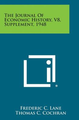 The Journal of Economic History, V8, Supplement, 1948