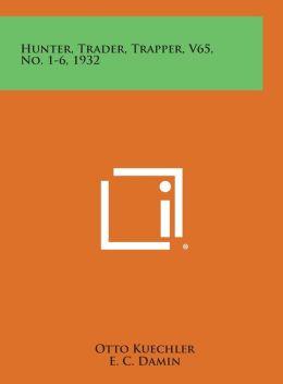 Hunter, Trader, Trapper, V65, No. 1-6, 1932