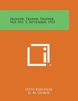 Hunter, Trader, Trapper, V63, No. 3, September, 1931