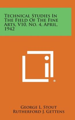 Technical Studies in the Field of the Fine Arts, V10, No. 4, April, 1942