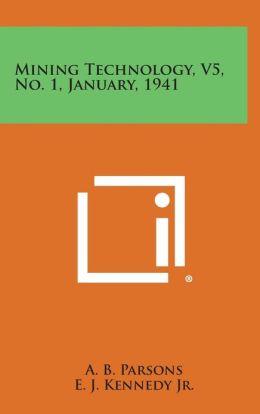 Mining Technology, V5, No. 1, January, 1941