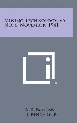 Mining Technology, V5, No. 6, November, 1941