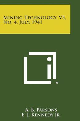 Mining Technology, V5, No. 4, July, 1941