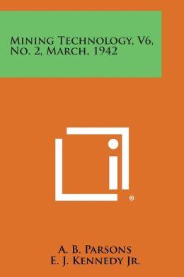 Mining Technology, V6, No. 2, March, 1942