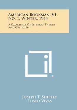 American Bookman, V1, No. 1, Winter, 1944: A Quarterly of Literary Theory and Criticism