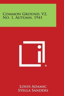 Common Ground, V2, No. 1, Autumn, 1941