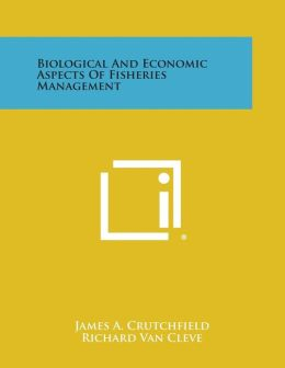 Biological and Economic Aspects of Fisheries Management
