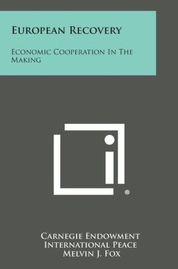 European Recovery: Economic Cooperation in the Making
