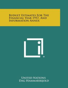 Budget Estimates for the Financial Year 1957, and Information Annex