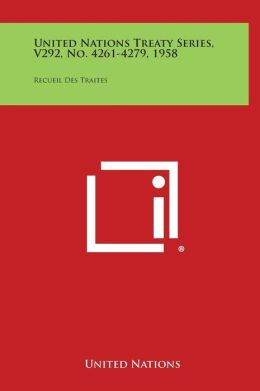 United Nations Treaty Series, V292, No. 4261-4279, 1958: Recueil Des Traites