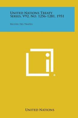 United Nations Treaty Series, V92, No. 1256-1281, 1951: Recueil Des Traites