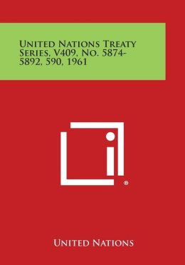 United Nations Treaty Series, V409, No. 5874-5892, 590, 1961