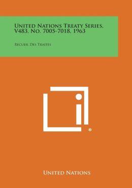United Nations Treaty Series, V483, No. 7005-7018, 1963: Recueil Des Traites