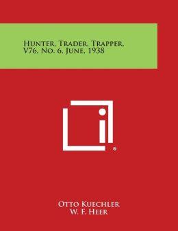 Hunter, Trader, Trapper, V76, No. 6, June, 1938