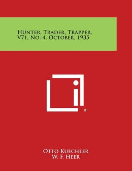Hunter, Trader, Trapper, V71, No. 4, October, 1935