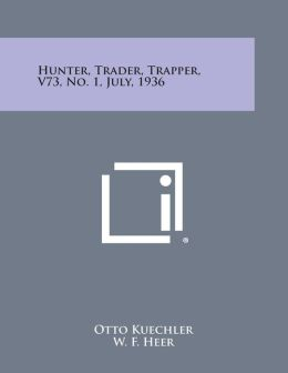 Hunter, Trader, Trapper, V73, No. 1, July, 1936