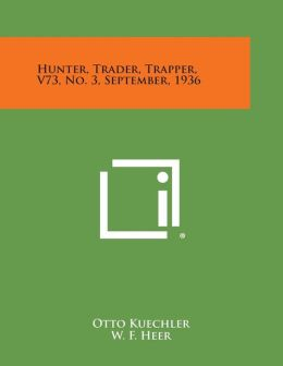 Hunter, Trader, Trapper, V73, No. 3, September, 1936