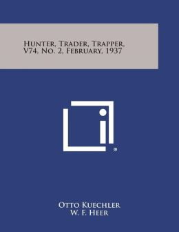 Hunter, Trader, Trapper, V74, No. 2, February, 1937
