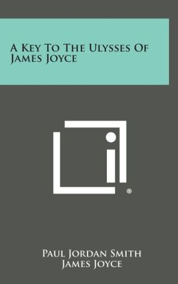 A Key to the Ulysses of James Joyce