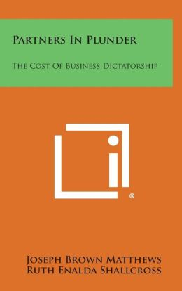 Partners in Plunder: The Cost of Business Dictatorship