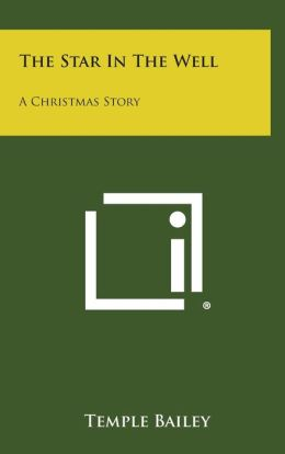 The Star in the Well: A Christmas Story